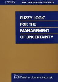 Fuzzy Logic for the Management of UncertaintyZadeh, Lotfi - Product Image