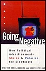 GOING NEGATIVE: How Political Ads Shrink and Polarize the ElectorateAnsolabehere, Stephen - Product Image