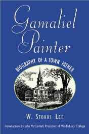 Gamaliel Painter: Biography of a Town FatherStorrs, W. Lee - Product Image