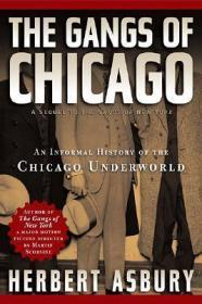 Gangs of Chicago, The: An Informal History of the Chicago UnderworldAsbury, Herbert - Product Image