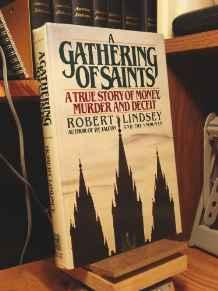 Gathering of Saints, A: A True Story of Money, Murder and DeceitLindsey, Robert - Product Image