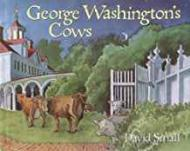 George Washington's CowsSmall, David , Illust. by: David Small - Product Image