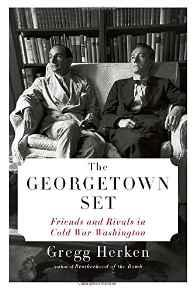 Georgetown Set, The: Friends and Rivals in Cold War WashingtonHerken, Gregg - Product Image