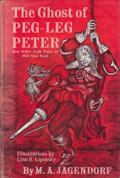 Ghost of Peg-Leg Peter, The: And Other Folk Tales of Old New YorkJagendorf, M.A., Illust. by: Lino S. Lipinsky - Product Image