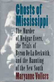Ghosts of Mississippi: The Murder of Medgar Evers, the Trials of Byron De LA Beckwith, and the Haunting of the New SouthVollers, Maryanne - Product Image