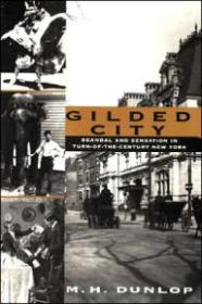 Gilded City: Scandal and Sensation in Turn-of-the-Century New YorkDunlop, M. H. - Product Image