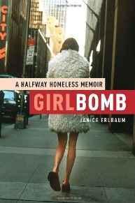 Girlbomb: A Halfway Homeless MemoirErlbaum, Janice - Product Image