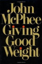 Giving Good Weightby: McPhee, John - Product Image