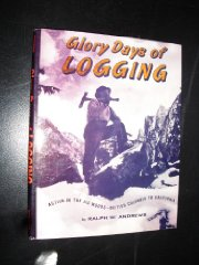 Glory Days Of Loggingby: Andrews, Ralph W - Product Image