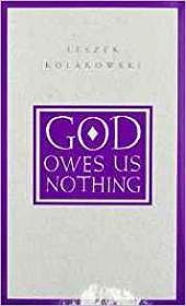 God Owes Us Nothing: A Brief Remark on Pascal's Religion and on the Spirit of JansenismKolakowski, Leszek - Product Image