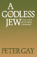 Godless Jew, A : Freud, Atheism, and the Making of PsychoanalysisGay, Professor Peter - Product Image