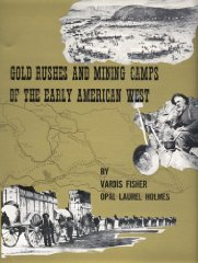 Gold Rushes and Mining Camps of the Early American WestHolmes, Opal Laurel & Vardis Fisher - Product Image