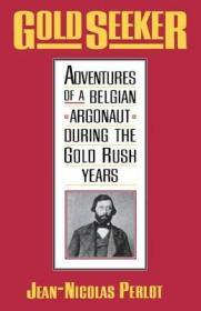 Gold Seeker: Adventures of a Belgian Argonaut during the Gold Rush YearsPerlot, Jean-Nicolas - Product Image