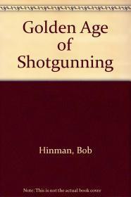 Golden Age of Shotgunning, The Hinman, Bob - Product Image