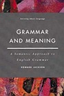Grammar and Meaning: A Semantic Approach to English GrammarJackson, Howard - Product Image