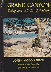 Grand Canyon, Today and All Its Yesterdays Krutch, Joseph Wood - Product Image
