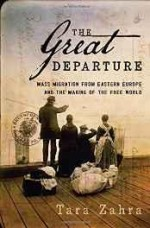 Great Departure, The: Mass Migration from Eastern Europe and the Making of the Free Worldby: Zahra, Tara - Product Image