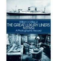 Great Luxury Liners 1927-1954, The: A Photographic RecordMiller, Jr., William H.  - Product Image