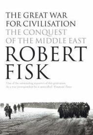 Great War for Civilisationby: Fisk, Robert - Product Image