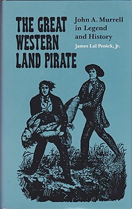 Great Western Land Pirate, The: John A. Murrell in Legend and HistoryPenick, Jr., James Lal - Product Image