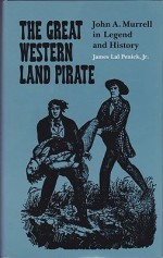 Great Western Land Pirate, The: John A. Murrell in Legend and Historyby: Penick, Jr., James Lal - Product Image