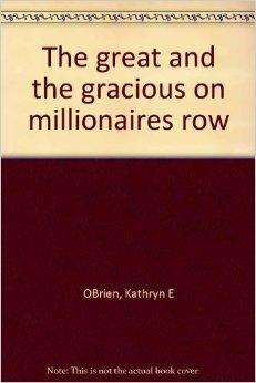 Great and the Gracious on Millionaire's Row, The: Lake George in its GloryO'Brien, Kathryn E - Product Image