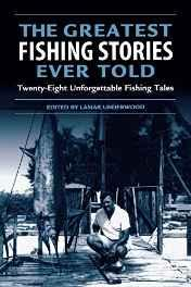 Greatest Fishing Stories Ever Told: Twenty-Eight Unforgettable Fishing TalesUnderwood, Lamar (Editor) - Product Image