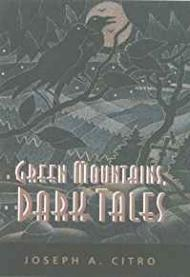 Green Mountains, Dark TalesCitro, Joseph A. - Product Image