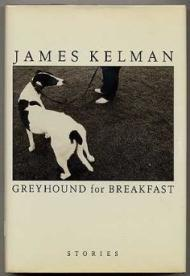 Greyhound for Breakfastby: Kelman, James - Product Image