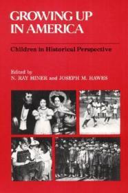 Growing Up in America: CHILDREN IN HISTORICAL PERSPECTIVEHiner, N Ray (Editor) - Product Image
