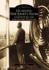 Guarding New Jersey's Shore: Lighthouses and Life-Saving Stations Veasey, David - Product Image
