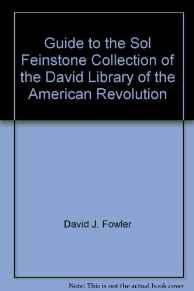 Guide to the Sol Feinstone Collection of the David Library of the American RevolutionFowler, David J - Product Image