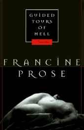 Guided tours of hell: novellasProse, Francine - Product Image