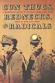 Gun Thugs, Rednecks, and Radicals: A Documentary History of the West Virginia Mine WarsCorbin, David Alan (editor) - Product Image