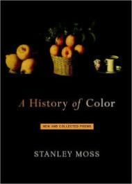 HISTORY OF COLOR, A: NEW AND COLLECTED POEMSMoss, Stanley - Product Image