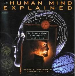 HUMAN MIND EXPLAINED, The: AN OWNER'S GUIDE TO THE MYSTERIES OF THE MINDN/A - Product Image