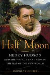 Half Moon: Henry Hudson and the Voyage that Redrew the Map of the New WorldHunter, Douglas - Product Image