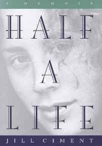 Half a Life (A SIGNED COPY)Ciment, Jill - Product Image
