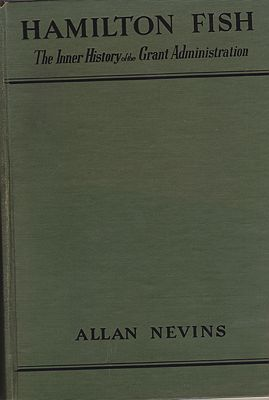 Hamilton Fish: The Inner History of the Grant AdministrationNevins, Allan - Product Image