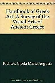 Handbook of Greek Art: A Survey of the Visual Arts of Ancient GreeceRichter, Gisela - Product Image