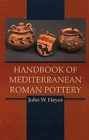 Handbook of Mediterranean Roman PotteryHayes, John W.  - Product Image
