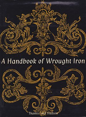 Handbook of Wrought Iron, A - From the Middle Ages to the End of the Eighteenth CenturyHoever, Otto - Product Image