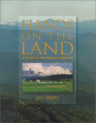 Hands on the Land: A History of the Vermont LandscapeAlbers, Jan - Product Image
