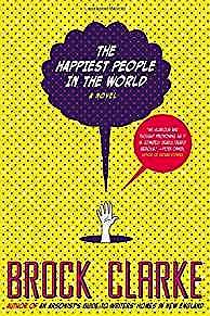 Happiest People in the World, The: A NovelClarke, Brock - Product Image