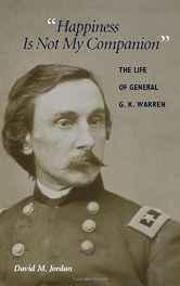 """Happiness Is Not My Companion"": The Life of General G. K. WarrenJordan, David M. - Product Image"
