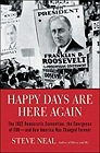 Happy Days Are Here Again: The 1932 Democratic Convention, the Emergence of FDR--and How America Was Changed ForeverNeal, Steven - Product Image