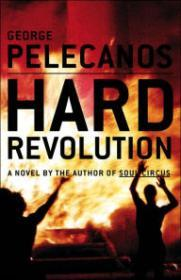 Hard Revolution: A Novelby: Pelecanos, George - Product Image