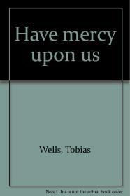 Have Mercy Upon USWells, Tobias - Product Image