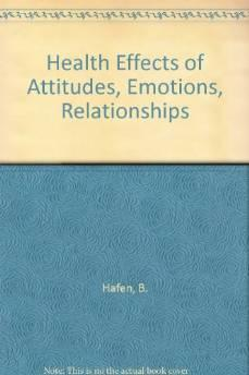 Health Effects of Attitudes, Emotions, RelationshipsHafen, B. - Product Image