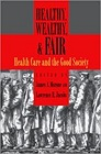 Healthy, Wealthy, & Fair: Health Care and the Good SocietyMorone, James A. (Editor) - Product Image